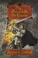 The Sword and the Flame (#03 in Dragon King Trilogy Series)