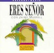 Eres Senor Con Jaime Murrell