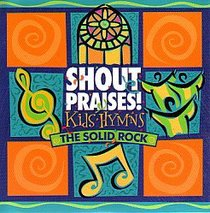 Shout Praises! Kids Hymns: The Solid Rock