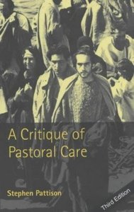 A Critique of Pastoral Care (3rd Edition)