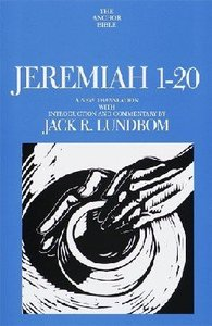 Anchor: Jeremiah 1-20 (#21A in Anchor Bible Commentaries Series)