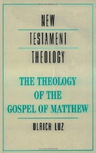 The Theology of the Gospel of Matthew (Cambridge New Testament Theology Series)