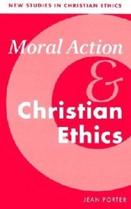 Moral Action & Christian Ethics