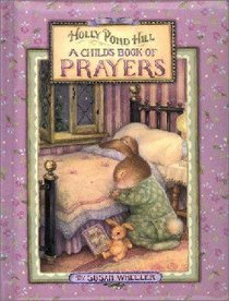 A Childs Book of Prayers (Holly Pond Hill Series)