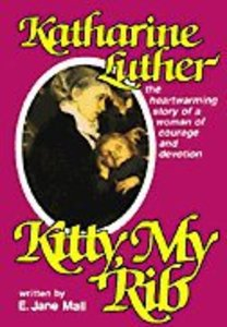 Katherine Luther: Kitty, My Rib