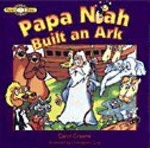 Bible Read N Sing: Pappa Noah, Build An Ark