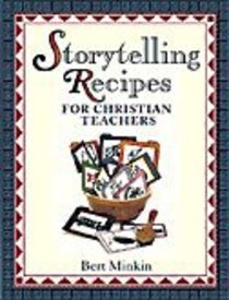 Storytelling Recipes For Christian Teachers