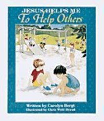 Jesus Helps Me to Help Others (Big Books Series)
