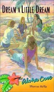 Dream a Little Dream (#07 in Aloha Cove Series)