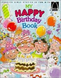 My Happy Birthday Book (Arch Books Series)