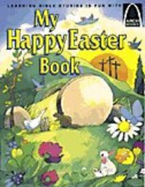 My Happy Easter Book (Arch Books Series)