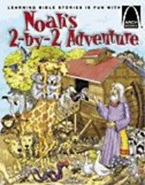 Noahs 2-By-2 Adventure (Arch Books Series)