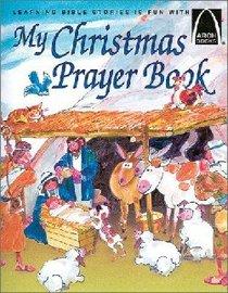 My Christmas Prayer Book (Arch Books Series)