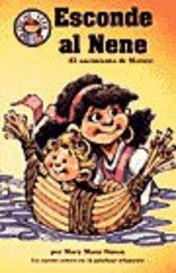 Esconde Al Nene (Hide the Baby: The Birth of Moses) (Spanish Hear Me Read Series)