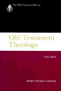 Old Testament Theology (Volume 2) (Old Testament Library Series)