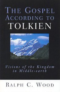 The Gospel According to Tolkien (Gospel According To Series)