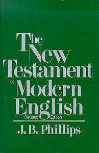 J B Phillips: New Testament in Modern English
