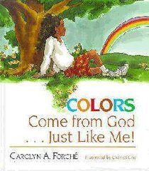 Colors Come From God ...Just Like Me!