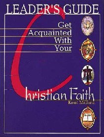Get Acquainted With Your Christian Faith (Leaders Guide)