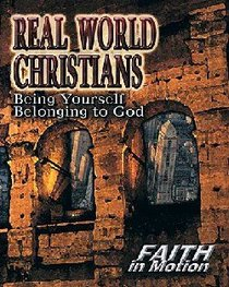 Real World Christians (Leader Guide) (Faith In Motion Series)