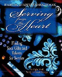Serving From the Heart (Participants Workbook)