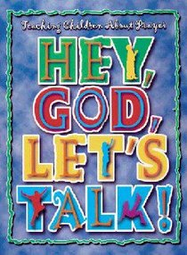 Hey, God, Lets Talk (Prayer Journal)