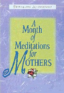 A Month of Meditations For Mothers