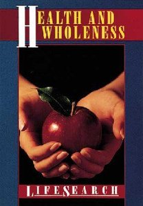 Health and Wholeness (Lifesearch Series)