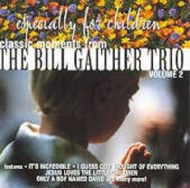 Classic Moments - Bill Gaither Trio For Kids 2