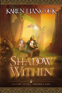 The Shadow Within (#02 in Legends Of The Guardian King Series)