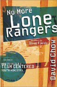 No More Lone Rangers