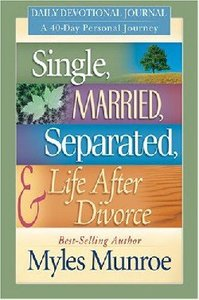 Single, Married, Separated, & Life After Divorce (Daily Devotional Journal)