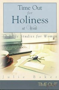 Time Out For Holiness At Work