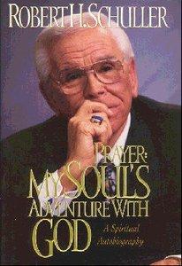 Prayer: My Souls Adventure With God