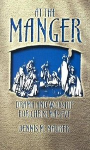 At the Manger ; Drama & Worship