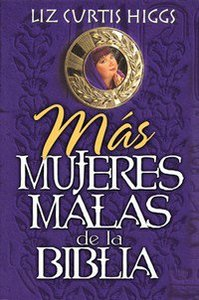 Mas Mujeres Malas De La Biblia (Really Bad Girls Of The Bible)