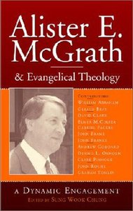 Alister E Mcgrath and Evangelical Theology