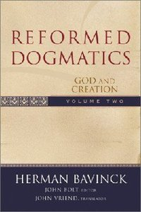 God and Creation (#2 in Reformed Dogmatics Series)