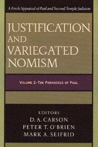 Justification and Variegated Nomism (2 Vol Set)
