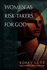 Women as Risk Takers For God