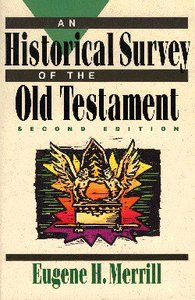 Historical Survey of the Old Testament (2nd Ed)