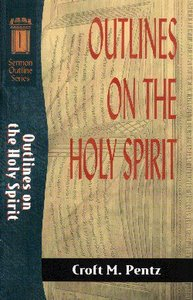 Sos: Outlines on the Holy Spirit (Sermon Outline Series)