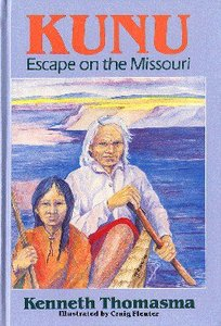 Kunu Winnebago Boy Escapes (Amazing Indian Children Series)