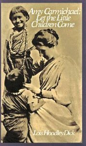 Amy Carmichael: Let the Little Children Come