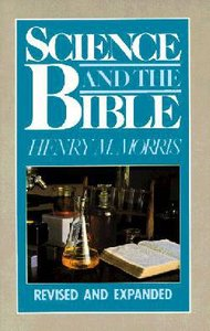 Science and the Bible (& Expanded)