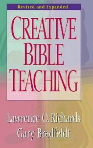 Creative Bible Teaching (And Expanded)