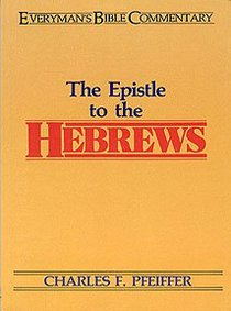 The Epistle to the Hebrews (Everymans Bible Commentary Series)