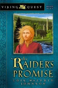 The Raiders Promise (#05 in Viking Quest Series)