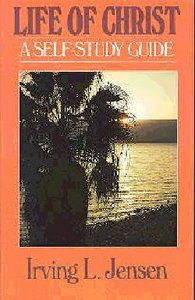 Self Study Guide Life of Christ (Self-study Guide Series)