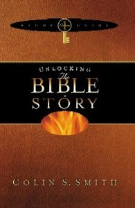 Unlocking the Bible Story Study Guide (Volume 1) (Unlocking The Bible Story Series)